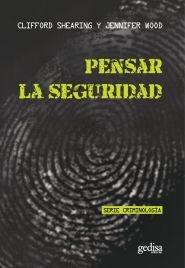 Pensar La Seguridad, Shearing Clifford, Ed. Gedisa