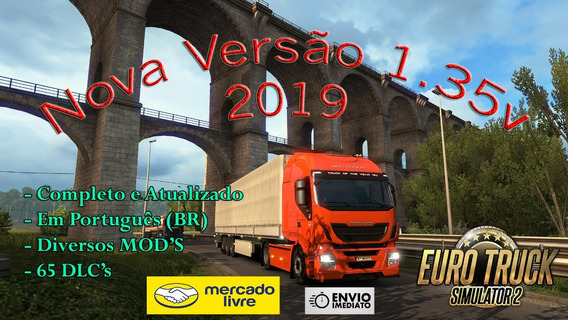 Euro Truck Simulator 2 - Versão 1.35 + 65 Dlcs - 2019