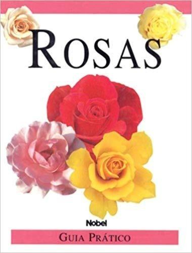 Livro Rosas Guia Prático