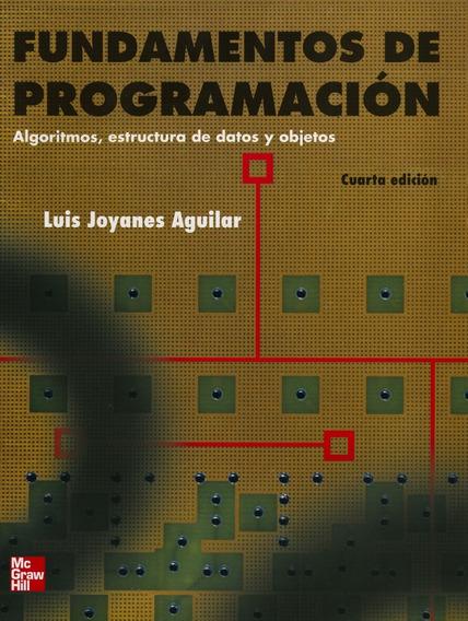 Fundamentos De Programacion: Algoritmos Y Estructuras De Dat
