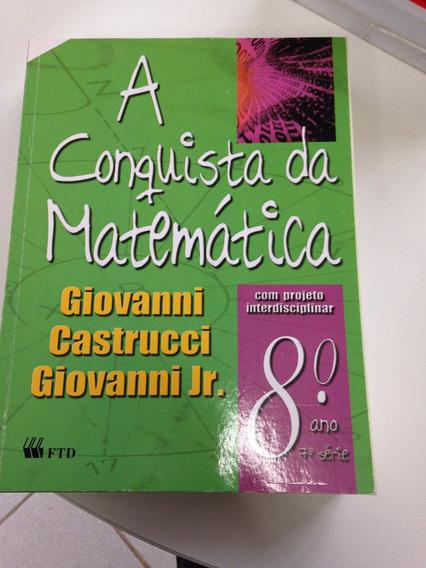 A Conquista Da Matemática 8º Ano 7ª Serie (livro Do Aluno)