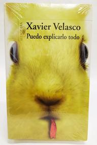 Xavier Velasco Puedo Explicarlo Todo Epub