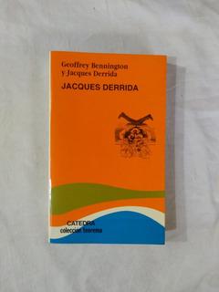 Jacques Derrida - Geoffrey Bennington - Derrida - Cátedra