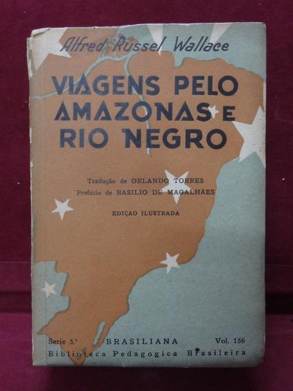 Livro*alfred Russel. Viagens Pelo Amazonas E Rio Negro