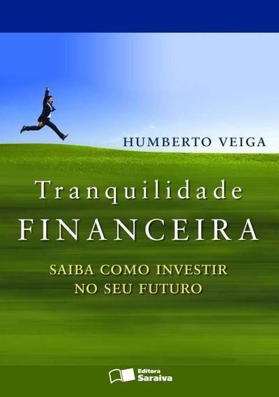 Tranquilidade Financeira - Saiba Como Investir No Seu Futuro