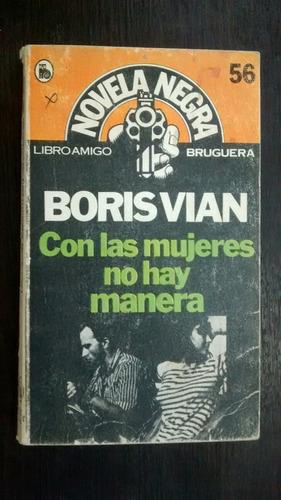 Con Las Mujeres No Hay Manera. B. Vian
