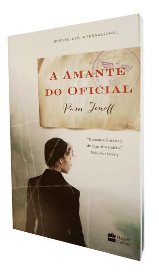Livro - A Amante Do Oficial - Pam Jenoff