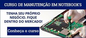 Curso Manutenção De Notebooks / Apostila Impressa.