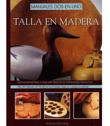 Talla En Madera: Manuales Dos-en-uno