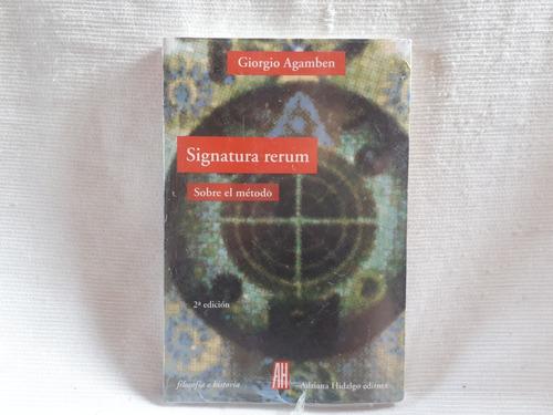 Imagen 1 de 3 de Signatura Rerum Giorgio Agamben Ed Adriana Hidalgo