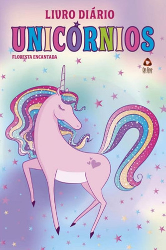 Imagem 1 de 1 de Floresta Encantada - Diario Unicornio - Vol. 1