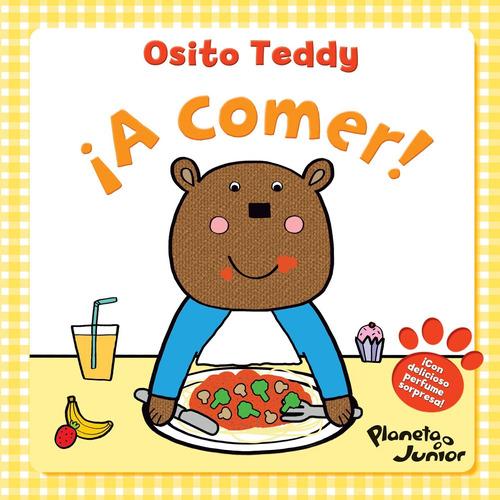 Imagen 1 de 1 de Osito Teddy A Comer Autores Varios Planeta Junior
