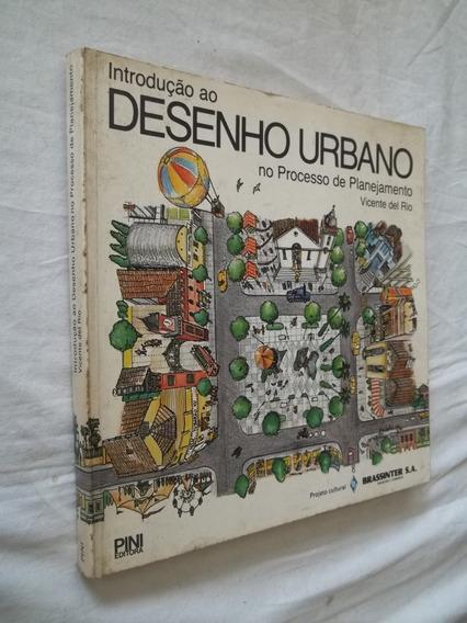 Livro Introdução Ao Desenho Urbano No Processo Planejamento