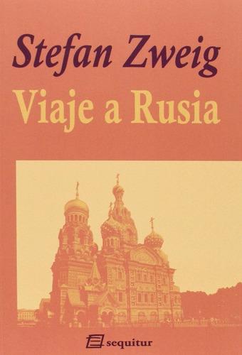 Imagen 1 de 3 de Viaje A Rusia, Stefan Zweig, Sequitur