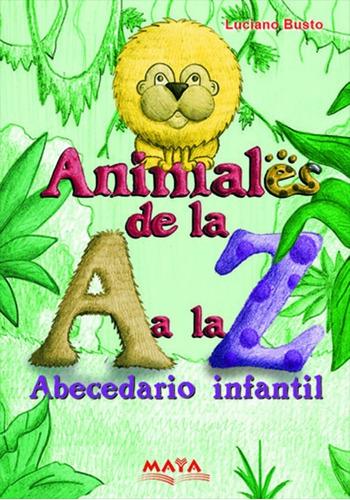 Libro Infantil. Animales De La A A La Z - Luciano Busto.