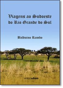 Viagens Ao Sudoeste Do Rio Grande Do Sul