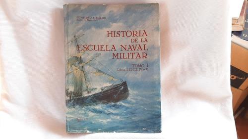 Imagen 1 de 4 de Historia De La Escuela Naval Militar Tomo I Libros 1 2 3 4 5