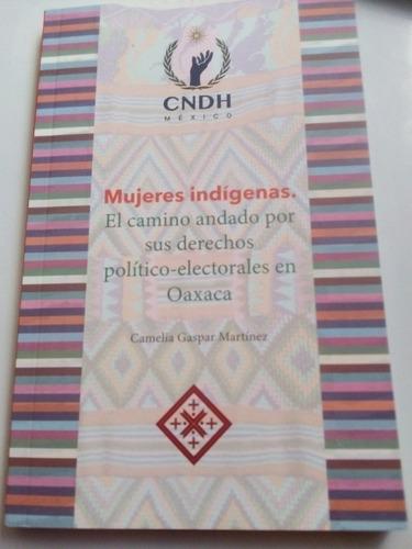 Imagen 1 de 8 de Libro Mujeres Indígenas Derechos Político Electorales Gaspar