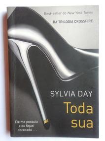 Livro Toda Sua Sylvia Day Trilogia Crossfire