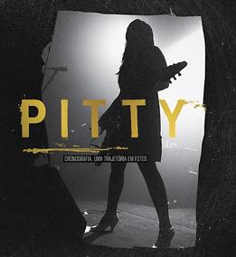 Pitty - Cronografia: Uma Trajetória Em Fotos