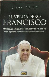 Libro El Verdadero Francisco De Omar Bello Edic. Noticias