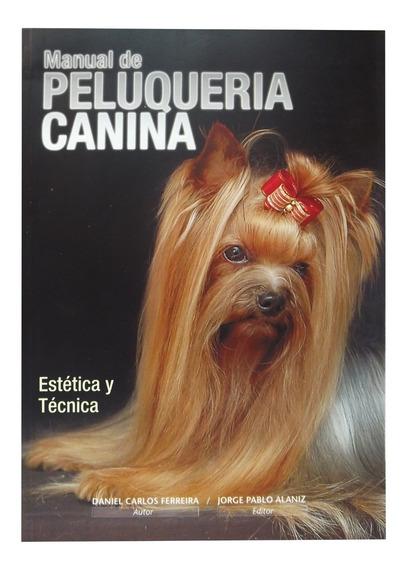 Libro Peluqueria Canina El Manual Estetica Daniel Ferreira P