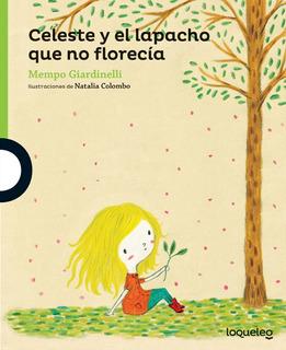 Celeste Y El Lapacho Que No Florecía - Mempo Giardinelli