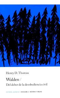 Walden - Thoreau - Del Deber De La Desobediencia Civil