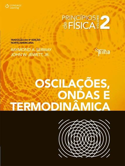 Princípios De Física Vol. 2 - Oscilações, Ondas E Termodinâm