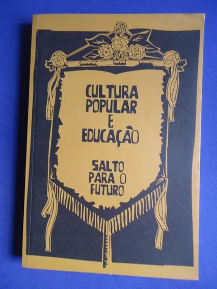 Cultura Popular E Educação - Salto Para René Marc Da Costo