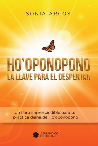 Hooponopono - La Llave Para El Despertar - Sonia Arcos