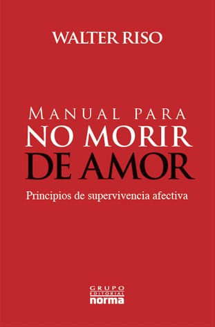 Manual Para No Morir De Amor - Walter Riso - Editorial Norma