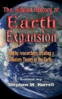 The Hidden History Of Earth Expansion : Told By Researche...