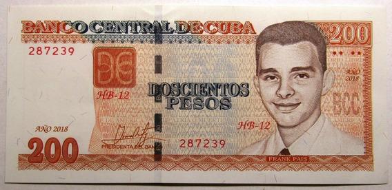 Cuba Billete 200 Pesos 2018 Pick 130 Unc Sin Circular