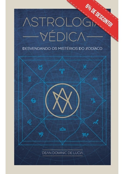 Astrologia Védica - Desvendando Os Mistérios Do Zodíaco