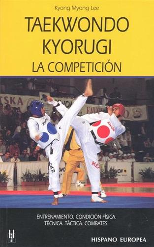 Taekwondo Kyorugi . La Competicion