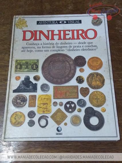 Livro - Dinheiro - Aventura Visual (editora Globo)