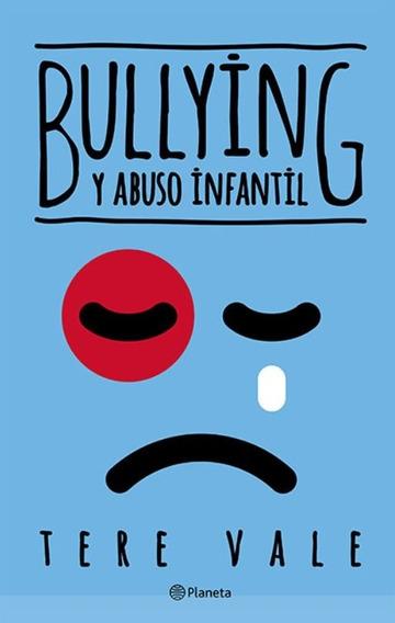 Bullying Y Abuso Infantil Isbn: 978-607-07-3255-3