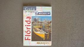 Livro - Guia De Viagem Flórida - Michaelis Tour