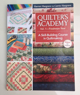 Quilters Academy Freshman Year Aprende A Coser Quilts Ingles