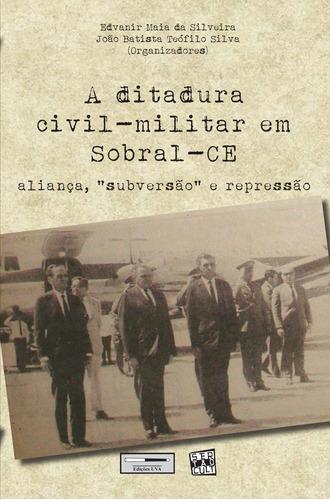 Imagem 1 de 1 de Livros - A Ditadura Civil-militar Em Sobral-ce