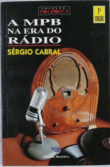 A Mpb Na Era Do Rádio Sérgio Cabral Novo