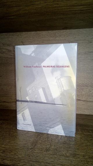 Livro Palmeiras Selvagens - William Faulkner (cosac & Naify)
