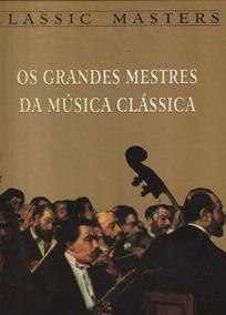Livro Grandes Compositores - Os Grandes Mestres Da Música Cl