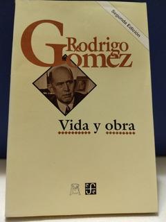 Rodrigo Gómez Vida Y Obra. [cun]