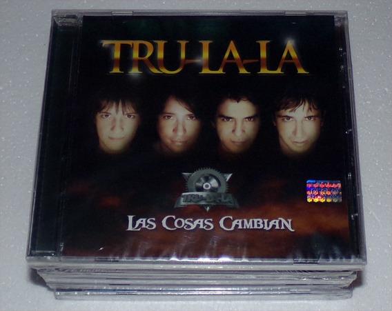 Tru-la-la Trulala Las Cosas Cambian Cd Sellado / Kktus