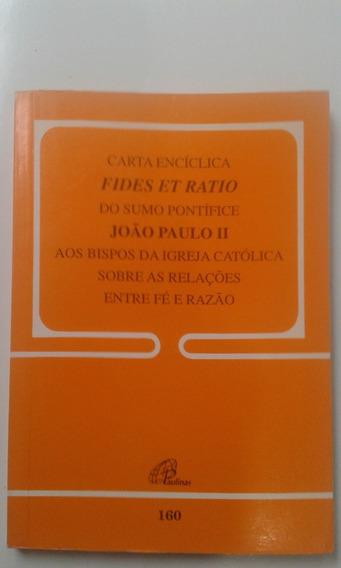 Livro - Carta Enciclica Fides Et Ratio De João Paulo Ii
