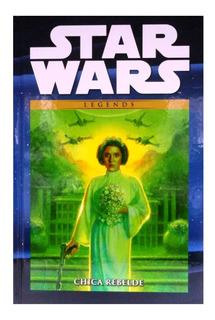 Star Wars Legends Nº 04 Chica Rebelde