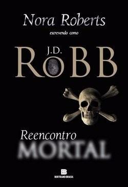 Reencontro Mortal - Nora Roberts