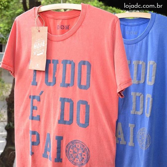 Camisa T-shirt Tudo É Do Pai